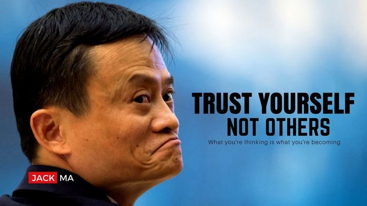 Jack Ma - Trust Yourself Not Others (Jack Ma Motivation) - WATCH VIDEO HERE -> http://tgkintanar.com/jack-ma-trust-yourself-not-others-jack-ma-motivation/     Jack Ma – Trust Yourself Not Others  Ma Yun (Chinese: 马云, [mà y̌n]; born September 10, 1964), known professionally as Jack Ma, is a Chinese business magnate who is the founder and executive chairman of Alibaba Group, a family of successful Internet-based businesses. He is the first... (TG Kintanar) http://