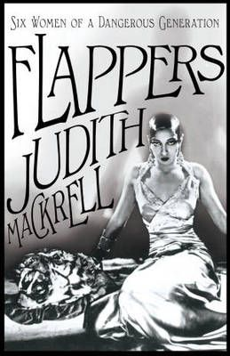 Flappers: Women of a Dangerous Generation (Sept):