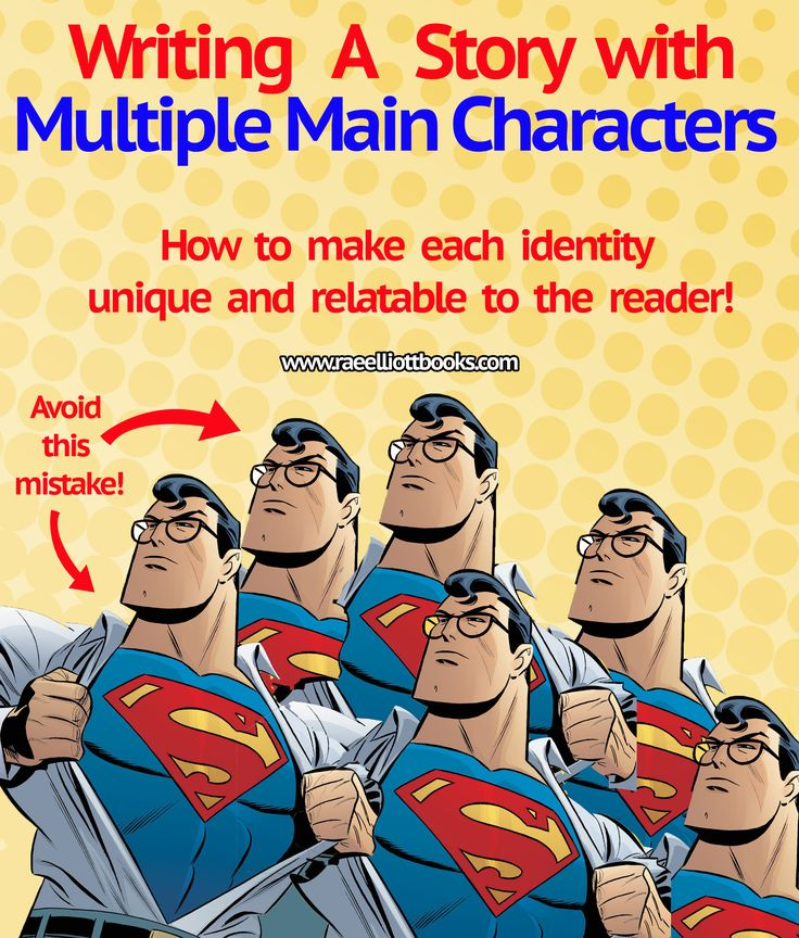 The Main Character Problem: Writing A Story With Multiple Main Characters? Eager To