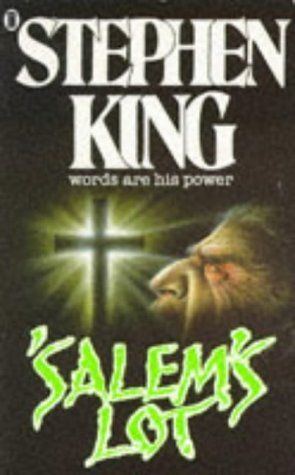 """""""Salem's Lot"""" by Stephen King -- His second novel (1975), and the one that followed """"Carrie.""""  Excellent vampire fare with loads of unspeakable horror."""