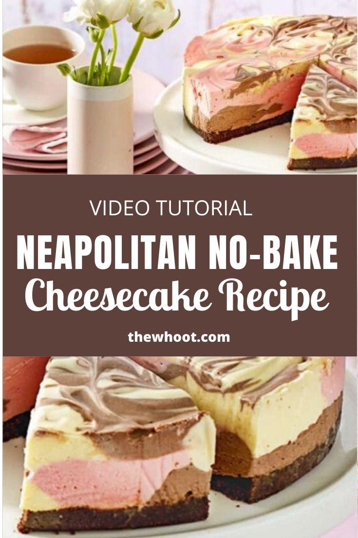 No Bake Neapolitan Cheesecake New Idea Recipe The Whoot Easy Cheesecake Recipes Baking Cheesecake Recipes