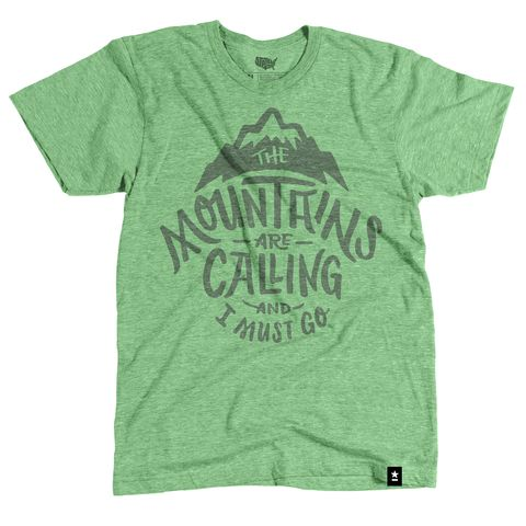"""""""The Mountains are Calling and I Must Go"""" T-shirt"""