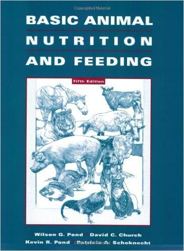 Basic Animal Nutrition and Feeding: Wilson G. Pond, David B. Church, Kevin R. Pond, Patricia A. Schoknecht: 9780471215394: Amazon.com: Books