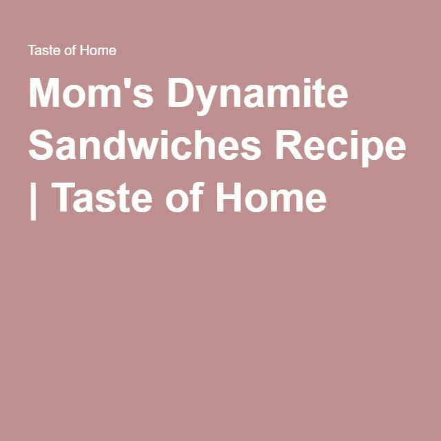 Mom's Dynamite Sandwiches Recipe   Taste of Home