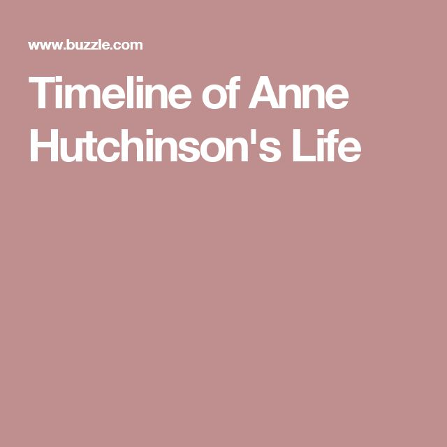 ideas about anne hutchinson on pinterest   massachusetts bay    timeline of anne hutchinson    s life