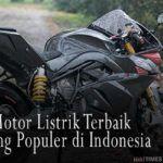 Sepeda Motor Listrik Terbaik dan Paling Populer di Indonesia