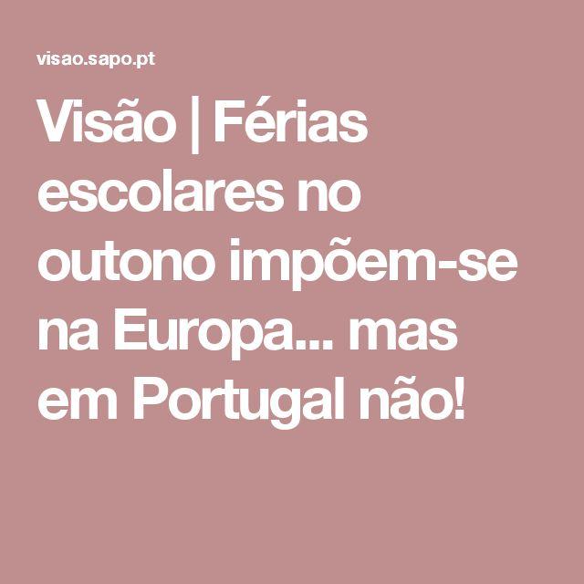 Visão | Férias escolares no outono impõem-se na Europa... mas em Portugal não!