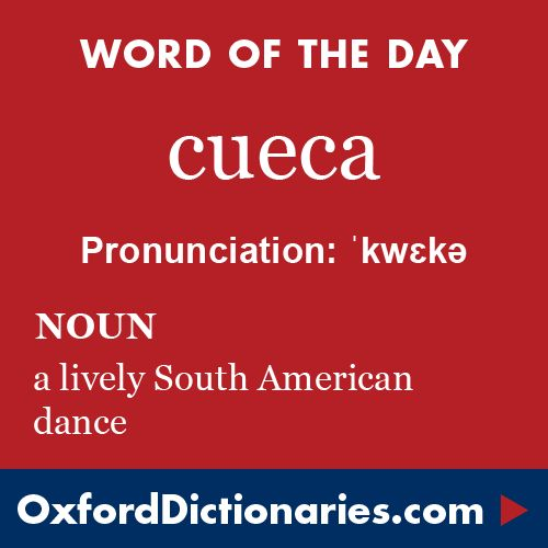 cueca (noun): A lively South American dance. Word of the Day for 29 January 2016. #WOTD #WordoftheDay #cueca