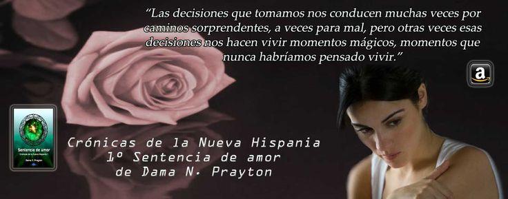 El libro Crónicas de la Nueva Hispania 1º Sentencia de amor de Dama N. Prayton lo podéis encontrar en formato digital y en papel de venta en amazon.
