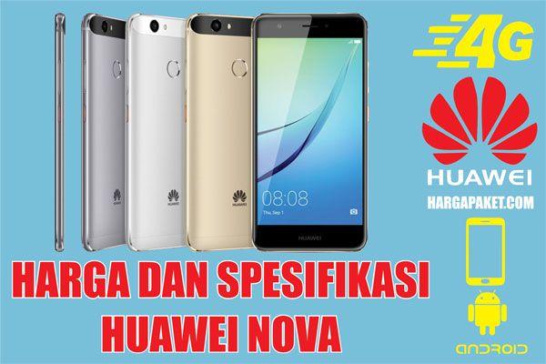 Spesifikasi Huawei Nova, Smartphone Mid-Range Harga 6 Jutaan