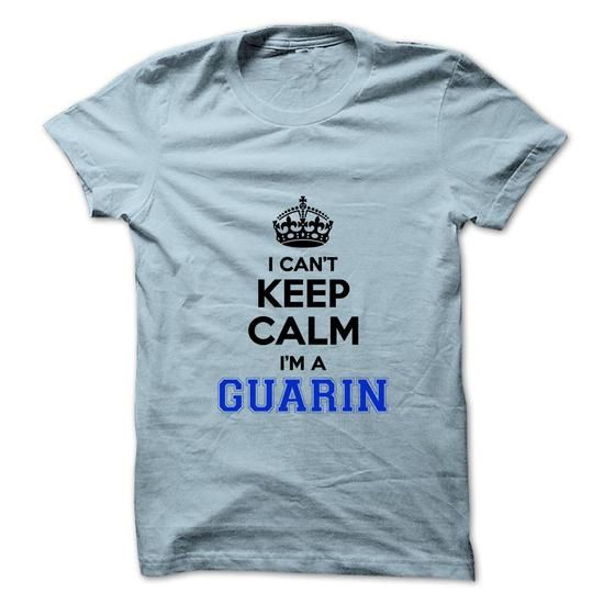 I cant keep calm Im a GUARIN #name #tshirts #GUARIN #gift #ideas #Popular #Everything #Videos #Shop #Animals #pets #Architecture #Art #Cars #motorcycles #Celebrities #DIY #crafts #Design #Education #Entertainment #Food #drink #Gardening #Geek #Hair #beauty #Health #fitness #History #Holidays #events #Home decor #Humor #Illustrations #posters #Kids #parenting #Men #Outdoors #Photography #Products #Quotes #Science #nature #Sports #Tattoos #Technology #Travel #Weddings #Women