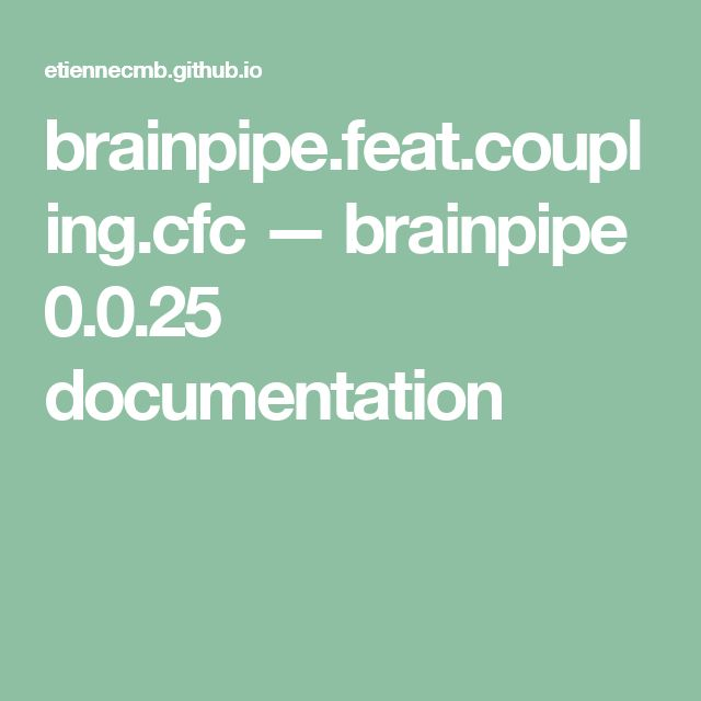 brainpipe.feat.coupling.cfc — brainpipe 0.0.25 documentation