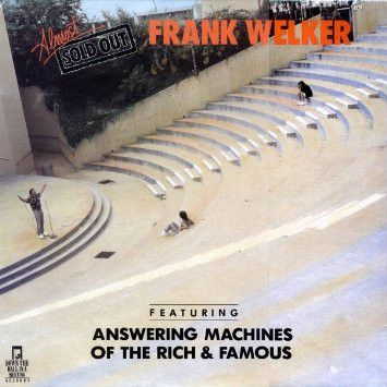 FRANK WELKER-Almost Sold Out feat. Answering Machines of the Rich & Famous