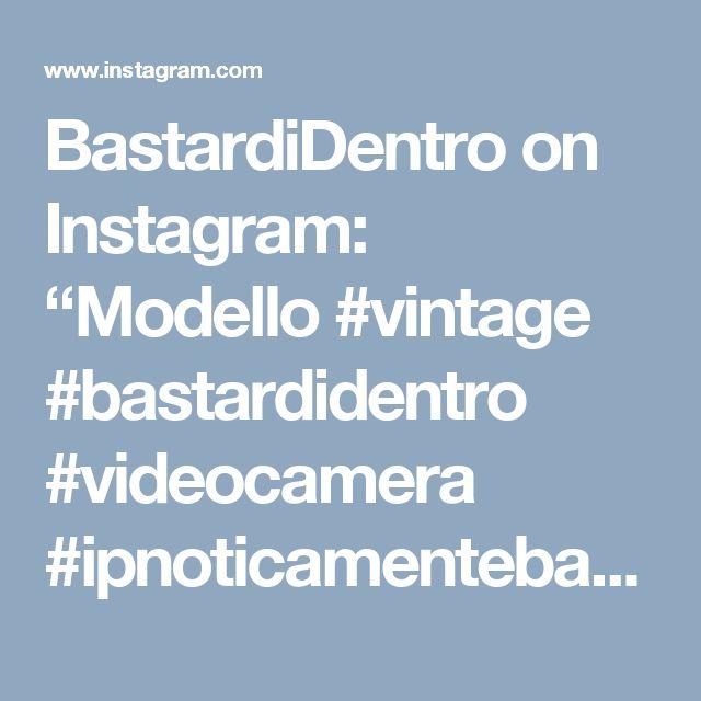 "BastardiDentro on Instagram: ""Modello #vintage #bastardidentro #videocamera #ipnoticamentebastardidentro"""