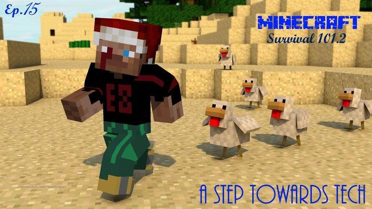 Minecraft Modded Survival 101.2: Ep.015 A Step Towards Tech