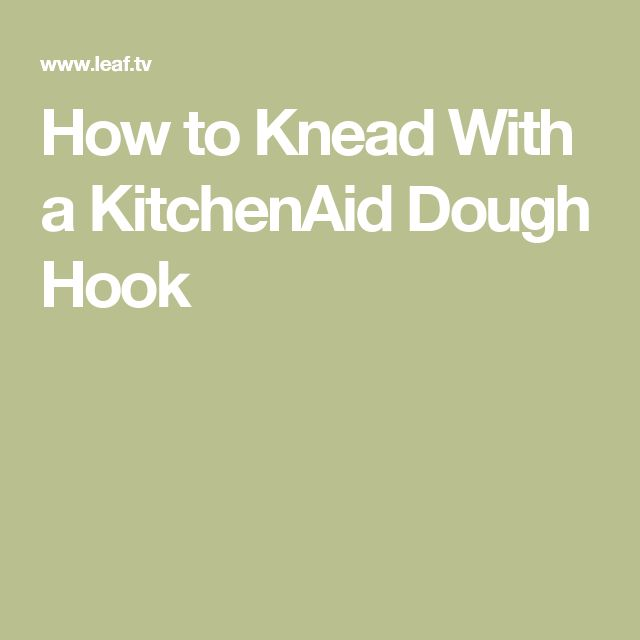 How to Knead With a KitchenAid Dough Hook