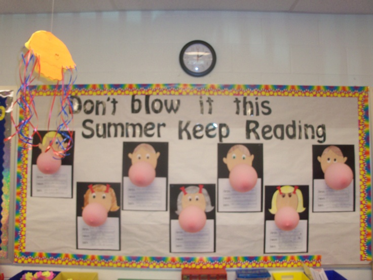 Don't Blow it this summer - keep reading bulletin board