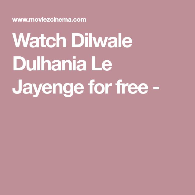 Watch Dilwale Dulhania Le Jayenge for free -