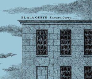 El ala oeste. Edward Gorey.