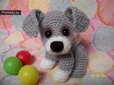 Милый щенок крючком / Вязание игрушек / ProHobby.su | Вязание игрушек спицами и крючком для начинающих, мастер классы, схемы вязания
