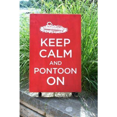 Keep Calm and Ponton On Sign   LakeHouse Lifestyle