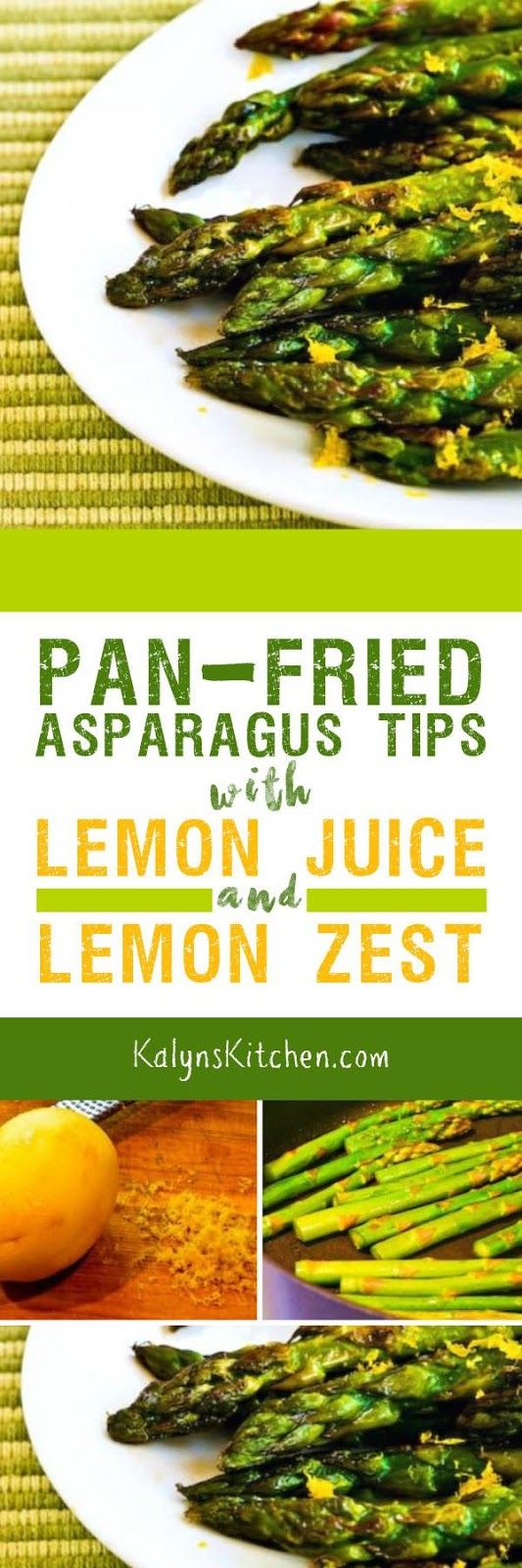 Pan-Fried Asparagus Tips with Lemon Juice and Lemon Zest have only three ingredients, and this quick and easy asparagus recipe is low-carb, Keto, low-glycemic, gluten-free, South Beach Diet friendly, Paleo, and Whole 30. And this cooks in minutes! [found on KalynsKitchen.com]