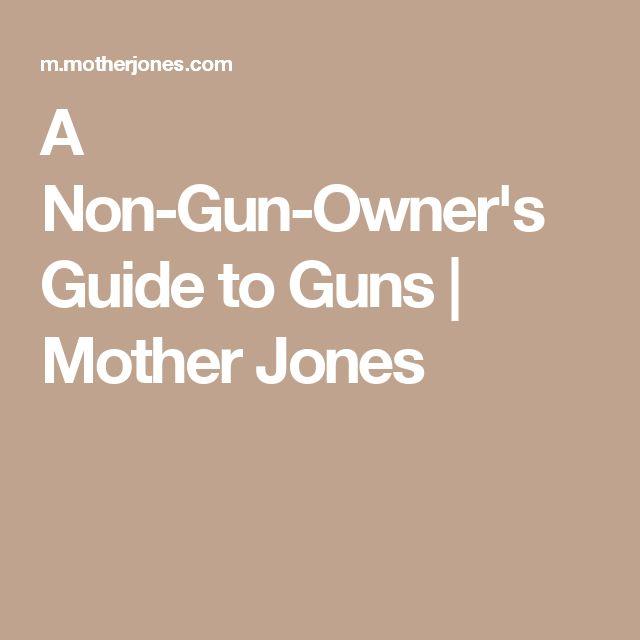 A Non-Gun-Owner's Guide to Guns | Mother Jones