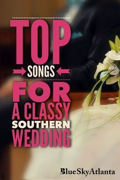 Top Songs For A Classy Southern Wedding