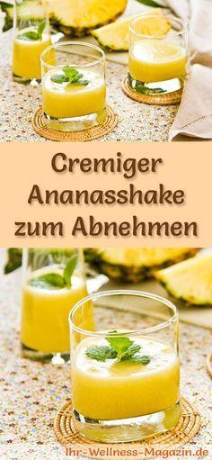 Ananasshake zum Abnehmen und weitere leckere Abnehmshakes, Eiweißshakes & Smoothies zum selber machen - Ananas beschleunigen die Fettverbrennung ...