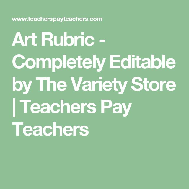 Art Rubric  - Completely Editable by The Variety Store | Teachers Pay Teachers