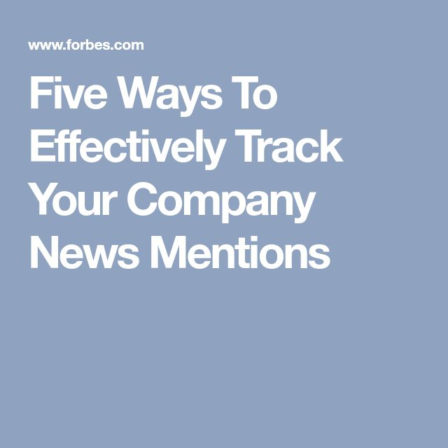 Five Ways To Effectively Track Your Company News Mentions