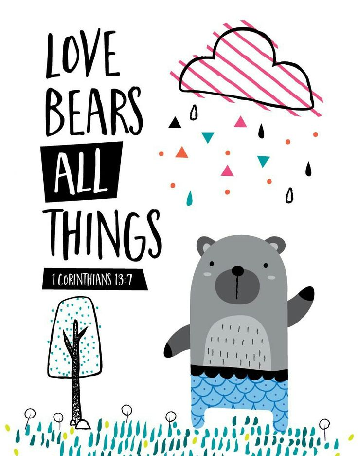 Love bears all things, believes all things, hopes all things, endures all things. 1 Corinthians 13:7  This bible verse teaches us some important things about how God loves us. It reminds us of how we should love one another. An important way to teach our kids how to love is through scripture and example. Display this bible verse for your little ones as a reminder on how to love. #lovebearsallthings