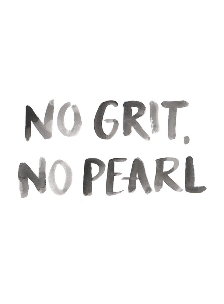 No grit, no pearl. - Gillian Tracey Design