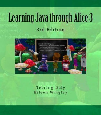 Learning Java through Alice 3: 3rd Edition PDF
