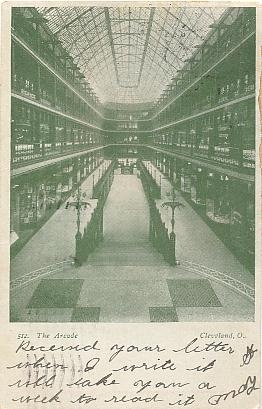 """""""The Arcade, Cleveland, O."""". Green printed postcard, UB. Published by The Cleveland Post Card Co., Cleveland, O. Number 512. Postmarked 1907, Cleveland, Ohio, and Fort Madison, Iowa."""