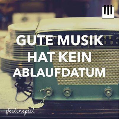 gute Musik hat kein Alaufdatum