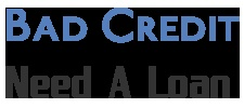 Bad credit loans are designed some loans like small loans,installment loans online,i need a loan with bad credit. Apply right now with us! http://www.badcreditneedaloan.net