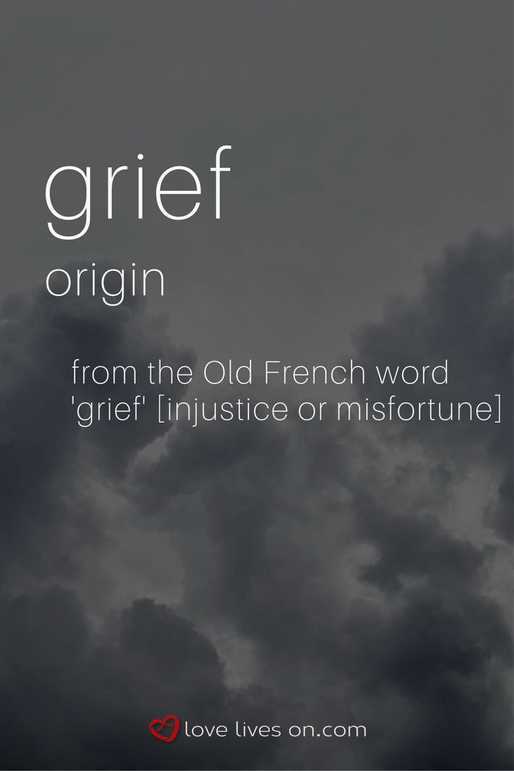 Grief Defintion | What does grief mean? Click to learn more about the evolution of the modern grief definition.