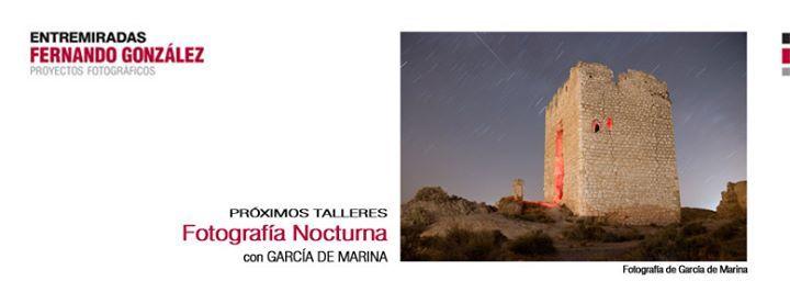 Taller de Fotografía Nocturna y Lightpainting con García de Marina.