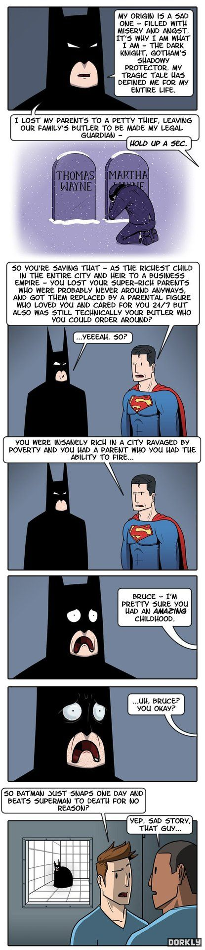 Hysterical, especially since it is true. Except for the bit about Batman beating Superman to death. That is not  funny. That's totally ludicrous.