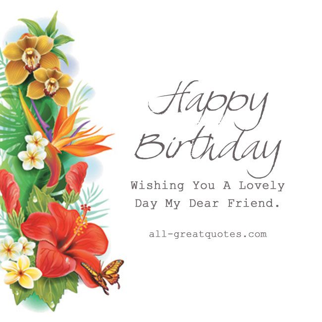 37 Best Images About Happy Birthday Friend On Pinterest Wish You Happy Birthday My Dear Friend