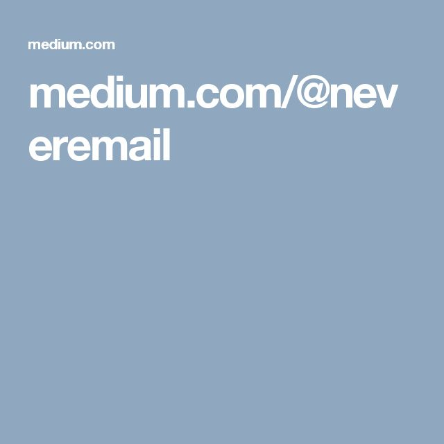 medium.com/@neveremail