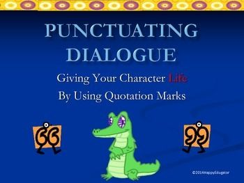 Punctuation - Punctuating Dialogue PowerPoint FREE! Improve writing by using quotation marks! Punctuation is important! Show students how to use quotation marks in dialogue correctly. 10 slides explain the correct way to punctuate dialogue. Explains split quotations, capitalization, commas, question marks, exclamation points, and periods.