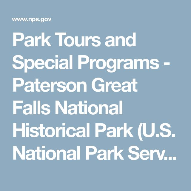 Park Tours and Special Programs - Paterson Great Falls National Historical Park (U.S. National Park Service)