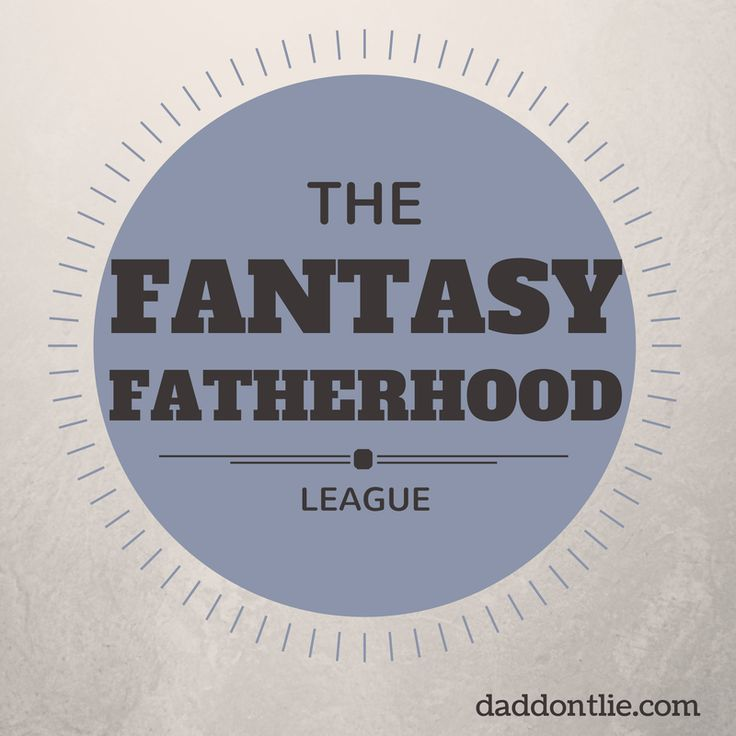 Dad Don't Lie - a Dad blog out of Halifax taking an honest look at the journey through parenthood.: Fantasy Football to Fantasy Fatherhood