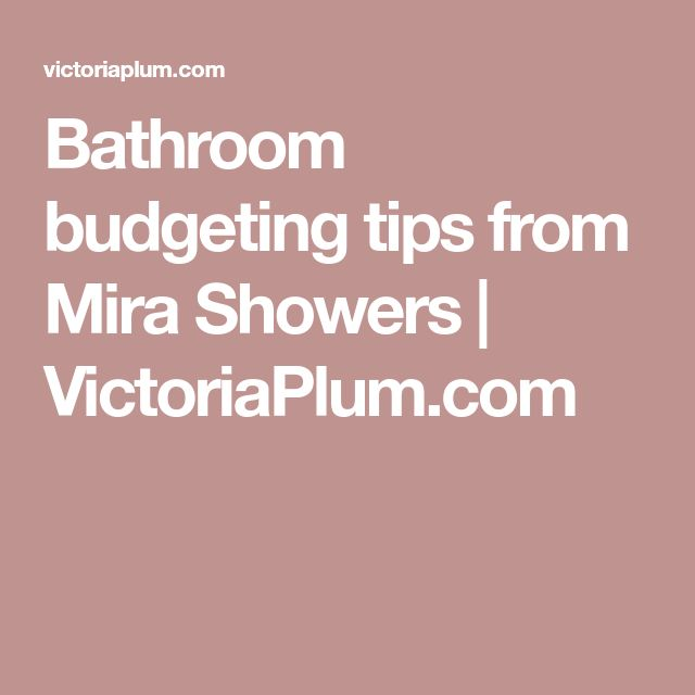Bathroom budgeting tips from Mira Showers | VictoriaPlum.com