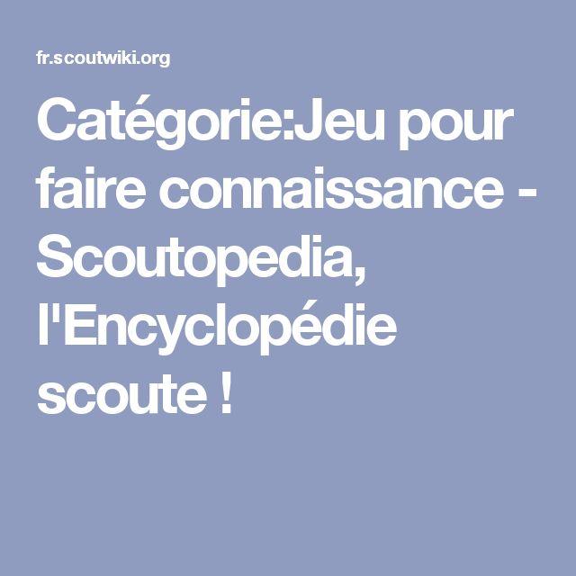 Catégorie:Jeu pour faire connaissance - Scoutopedia, l'Encyclopédie scoute !