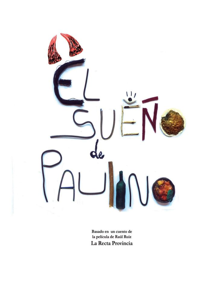 El sueño de Paulino Lucca Rancusi  UTEM  Diseño en comunicación visual 2 Profesores Rodrigo Garate - Barbara Urrutia  Ayudante Alison Cuevas  2017