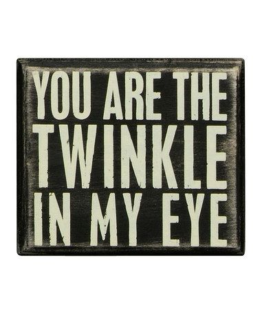 Look what I found on #zulily! 'The Twinkle in My Eye' Wall Sign #zulilyfinds
