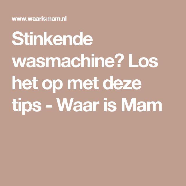 Stinkende wasmachine? Los het op met deze tips - Waar is Mam